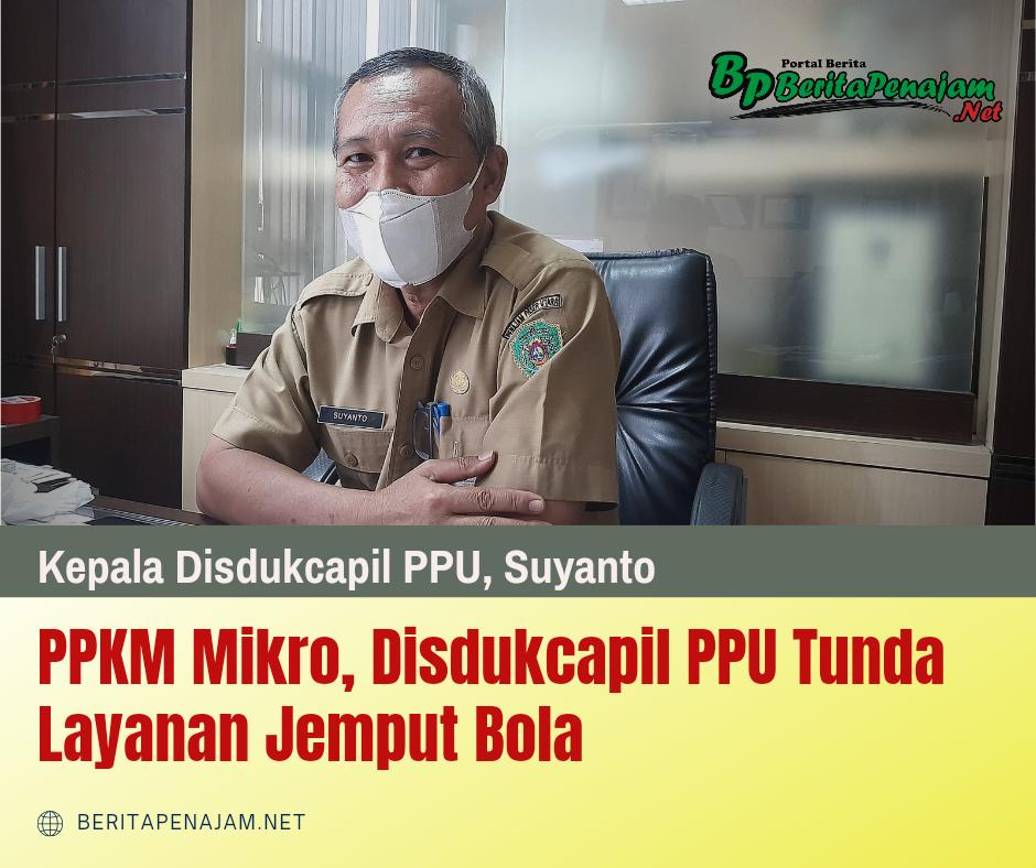 PPKM Mikro, Disdukcapil PPU Tunda Layanan Jemput Bola